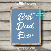 Dad Gift Best Dad Ever Quote Printable Father's Day Gift Instant Download Father Quote Gift Creative Dad Gift Download Printable Wall Art