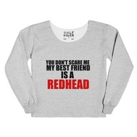 you don't scare me my best friend is a redhead chop