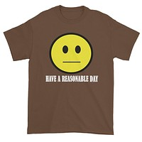 Have A Reasonable Day Men's T-Shirt