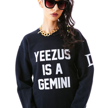 Private Party Yeezus Is A Gemini Sweatshirt Black