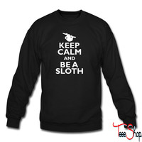Keep Calm And Be A Sloth sweatshirt