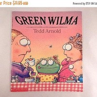 Green Wilma Children's Picture Book Frog Animal Story by Tedd Arnold Vintage 1995 Color Illustrated Scholastic Paperback FREE SHIPPING