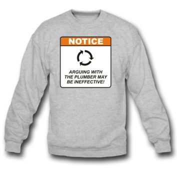 arguing with the plumber sweatshirt