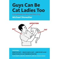 Walmart: Guys Can Be Cat Ladies Too: A Guidebook for Men and Their Cats