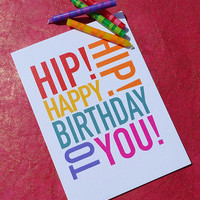 Birthday card, hip hip happy birthday greeting card, bright bold colours will certainly get your card noticed