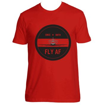 FLY AF SINCE BIRTH T-SHIRT