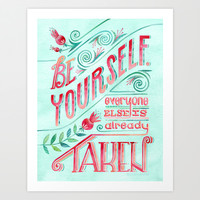 Be Yourself Art Print by becca cahan