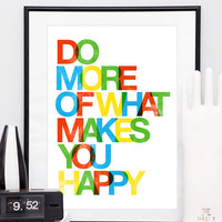 Digital art print, Letterpress style poster, quote art, modern original print, colorful nursery art, Do more of what makes you happy  A3