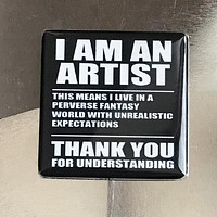 I Am An Artist Funny Fridge Magnet in Black and White