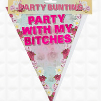 Party With My Bitches Bunting - Urban Outfitters