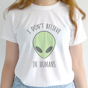 I Don't Believe In Human Tshirt Tumblr Alien Shirt Drawing Graphic Tee