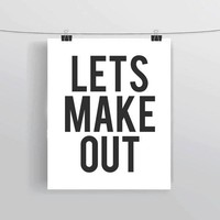 Let's Make Out Typography Instant Download Printable Word Art Quote Art Home Decor Wall Decor Apartment Dorm Funny Prints & Posters