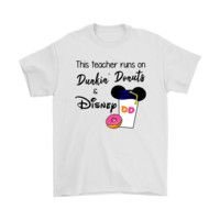This Teacher Runs On Dunkin' Donuts And Disney Shirts
