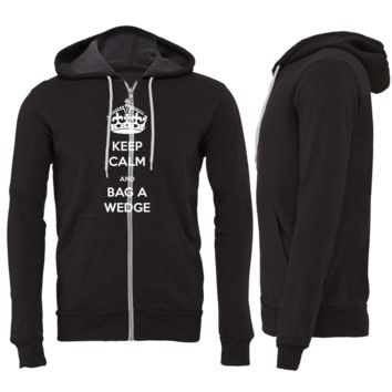 Keep Calm and Bag a Wedge Zipper Hoodie