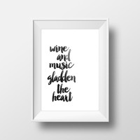 "Printable quotes ""Wine and Music Gladden the Heart"" Typographic print Wall artwork Relax quote Gift idea Digital art print Black and White"