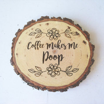 Coffee Wood Coaster, Coffee Makes Me Poop, Rustic Coffee Coaster, Christmas Gift, Engraved Coaster, Birthday Gift, Funny Coaster