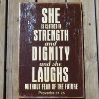 Typography Wood Sign -Proverbs 31:25 She Is Clothed in Strength and Dignity Wall Decor