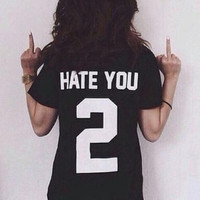 Hate You 2 funny T-shirt
