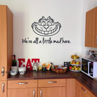 We're All A Little Mad Here  We Are All Mad Here Alice In Wonderland Cheshire Cat Vinyl Wall Decal