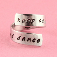 Keep Calm and Dance Twist Ring - Adjustable Wrap Ring - Hand Stamped Ring - Gift for Ballerina or Ballet Dancer