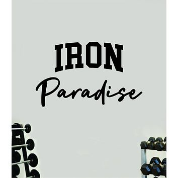 Iron Paradise Wall Decal Sticker Vinyl Art Wall Bedroom Room Home Decor Inspirational Motivational Sports Gym Lift Fitness Girls Train Beast