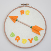 Be Brave Wall Art - Be Brave Wall Decor- Be Brave 3D Wall Art -Be Brave Wall Hanging-Be Brave Home Decor-Be Brave Embroidery Hoop Wall Decor
