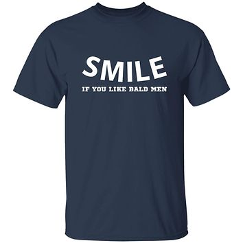 Smile if you like bald men T-shirts & Hoodie