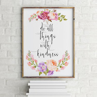 """Inspirational poster """"Do all Things with kindness"""" Typography quote Motivational quote Wall artwork Instant download Home poster Printable"""