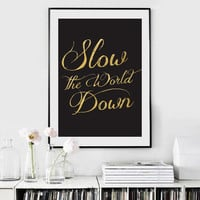 "Modern Typography Poster ""Slow The World Down"", Wall Decor, Inspirational Quote, Wall Art, Typography Poster, Quote Wall Art."
