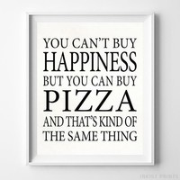 You Can Buy Pizza Happiness Typography Home Decor Wall Art Poster UNFRAMED by Inkist Prints