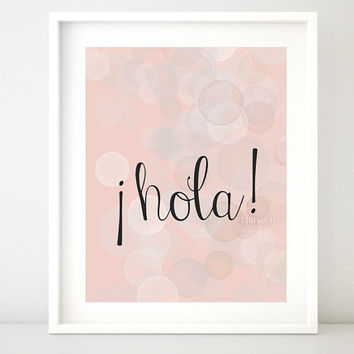 Hola (hello in spanish) Spanish quote printable art wall decor poster print (pink pastels bokeh circles background) -pp37- Instant download