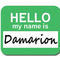 Damarion Hello My Name Is Mouse Pad