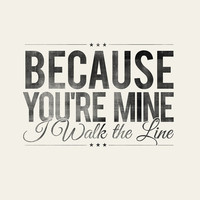 Because You're Mine, I Walk the Line- Johnny Cash - Rustic - Typographic Digital Print Download - PDF File - Country Song Lyrics