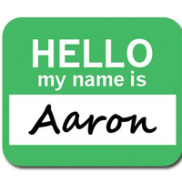 Aaron Hello My Name Is Mouse Pad