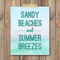 Sandy Beaches Summer Breezes Art Print, 8x10 Print, Wall art, Home decor, Typography, Ocean, Beach print, Saying