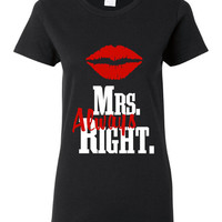 Mrs. Always Right Shirt. Funny, Graphic T-Shirts For All Ages. Ladies And Men's Unisex Style. Makes a Great Gift!!