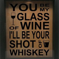 """Wooden Shadow Box Wine Cork/Bottle Cap Holder 9""""x11"""" - You Be My Glass Of Wine I'll Be Your Shot"""