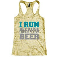 I Run Because i really like Beer Burnout Racerback Tank - Workout tank Women's Exercise Motivation for the Gym