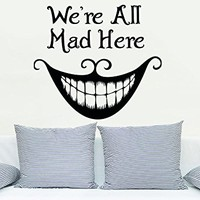 Alice In Wonderland Wall Decal Quote We're All Mad Here Cheshire Cat Smile Quotes Sayings Kids Bedroom Dorm Nursery Decor C619
