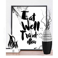 Printable Art, Eat Well Travel Often, Typography Art, Wall Decor, Inspirational Print, Typography Poster, Travel Print, Motivational Print