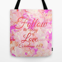 FOLLOW THE WAY OF LOVE Pretty Pink Floral Christian Corinthians Bible Verse Typography Abstract Art Tote Bag by The Faithful Canvas