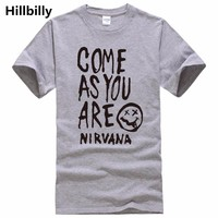 Casual T Shirts Unisex Women Grey Come as you are NIRVANA Die Funny Short Sleeve Cotton T-shirts Men 2017 Brand Clothing Tees