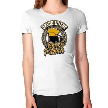 Bring in the relief pitcher Women's T-Shirt