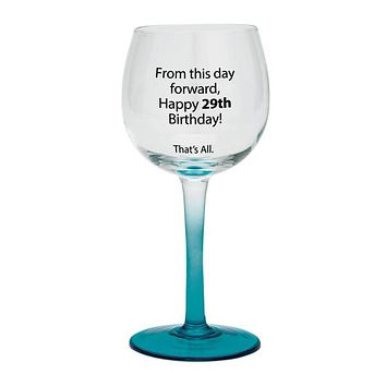 Happy 29th Birthday Stemmed Wine Glass