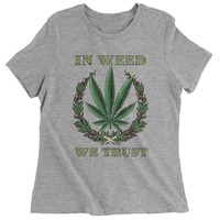 In Weed We Trust Womens T-shirt