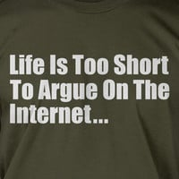 Life Is Too Short To Argue On The Internet Screen Printed T-Shirt Mens Ladies Womens Youth Kids Funny Computer  Geek