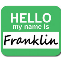 Franklin Hello My Name Is Mouse Pad