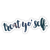 Treat Yo Self by Rachel Lebbing