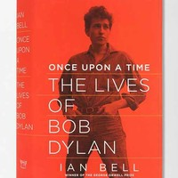 Once Upon A Time: The Lives Of Bob Dylan Hardcover By Ian Bell- Assorted One