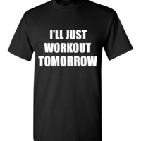 I'll Just Workout Tomorrow T-Shirt